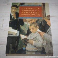 Libros de segunda mano: LA ATENCIÓN SOCIO-EDUCATIVA A LOS MARGINADOS ASTURIANOS (1900-1939) - MOSERRAT GONZALEZ FERNANDEZ. Lote 73828531