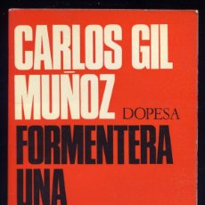 Libros de segunda mano: GIL MUÑOZ, CARLOS. FORMENTERA: UNA COMUNIDAD EN EVOLUCIÓN. 1971.. Lote 163818864