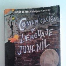 Libros de segunda mano: COMUNICACIÓN Y LENGUAJE JUVENIL. Lote 74391639