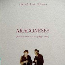 Libros de segunda mano: LISÓN TOLOSANA, CARMELO. ARAGONESES. POLÍPTICO DESDE LA ANTROPOLOGÍA SOCIAL. 1992.. Lote 74569395