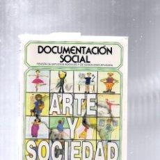 Libros de segunda mano: ARTE Y SOCIEDAD - REVISTA ESTUDIOS SOCIALES SOCIOLOGÍA APLICADA .- TIENE 10 ARTÍCULOS -. Lote 74591271