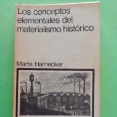 Libros de segunda mano: LOS CONCEPTOS ELEMENTALES DEL MATERIALISMO HISTÓRICO. AUTORA, MARTA HARNECKER. SIGLO XXI EDITORES. Lote 75249503