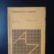 Libros de segunda mano: COMUNICACIÓN Y NEUROSIS - ELISEO VERÓN / CARLOS SLUZKI (SOCIOLOGÍA. PSIQUIATRÍA). Lote 93333844