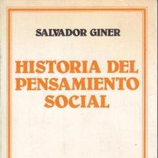Libros de segunda mano: SALVADOR GINER. HISTORIA DEL PENSAMIENTO SOCIAL. BARCELONA, 1988.. Lote 155414605
