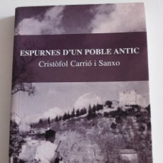 Libros de segunda mano: ESPURNES D'UN POBLE ANTIC DE CRISTOFOL CARRIÓ, MUNICIPIO DE ARTA. MALLORCA. Lote 77238617