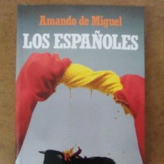 Libros de segunda mano: LOS ESPAÑOLES (AMANDO DE MIGUEL) - EDICIONES TEMAS DE HOY. Lote 77520581