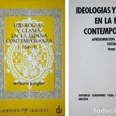 Libros de segunda mano: JUTGLAR, ANTONI. IDEOLOGÍAS Y CLASES EN LA ESPAÑA CONTEMPORÁNEA. APROXIMACIÓN A LA HISTORIA... 1968.. Lote 77875261