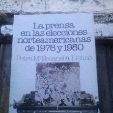 Libros de segunda mano: LA PRENSA EN LAS ELECCIONES NORTEAMERICANAS DE 1976 Y 1980. Lote 78079241