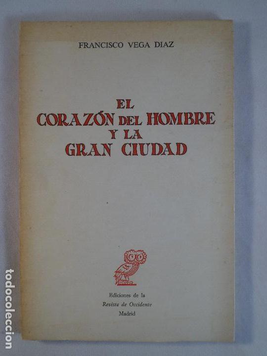 EL CORAZÓN DEL HOMBRE Y LA GRAN CIUDAD. FRANCISCO VEGA DÍAZ (Libros de Segunda Mano - Pensamiento - Sociología)
