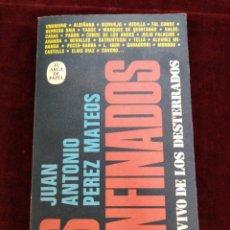 Libros de segunda mano: LOS CONFINADOS. RELATO VIVO DE LOS DESTERRADOS. JUAN ANTONIO PÉREZ MATEOS.. Lote 78431679