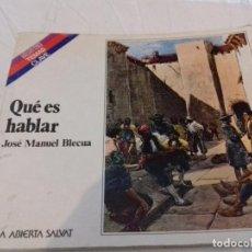 Libros de segunda mano: QUE ES HABLAR-JOSE MANUEL BLECUA-AULA ABIERTA SALVAT-COLECCION SALVAT TEMAS CLAVE-1986. Lote 78480717