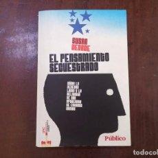 Libros de segunda mano: EL PENSAMIENTO SECUESTRADO - SUSAN GEORGE. Lote 78483589