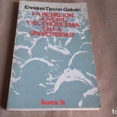 Libros de segunda mano: LA REBELIÓN JUVENIL Y EL PROBLEMA EN LA UNIVERSIDAD ENRIQUE TIERNO GALVÁN. Lote 78955269
