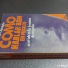 Libros de segunda mano: COMO HABLAR BIEN EN PUBLICO-DALE CARNEGIE-EDHASA-1976-E INFLUIR EN LOS HOMBRES DE NEGOCIOS. Lote 79071421