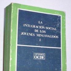 Libros de segunda mano: LA INTEGRACIÓN SOCIAL DE LOS JÓVENES MINUSVÁLIDOS (VOL. I) (INFORMES OCDE, 1987). Lote 80303065