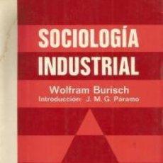 Libros de segunda mano: SOCIOLOGÍA INDUSTRIAL – WOLFRAM BURISCH. Lote 80537209