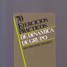 Libros de segunda mano: 70 EJERCICIOS PRACTICOS DE DINAMICA DE GRUPO - SILVINO JOSE FRITZEN 2006. Lote 80622078