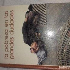 Libros de segunda mano: LA POBREZA EN LAS GRANDES CIUDADES-LIBRO BIBLIOTECA SALVAT GRANDES TEMAS Nº11. Lote 80879683