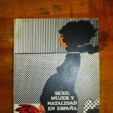 Libros de segunda mano: MIGUEL, AMANDO DE. SEXO, MUJER Y NATALIDAD EN ESPAÑA. Lote 81066848