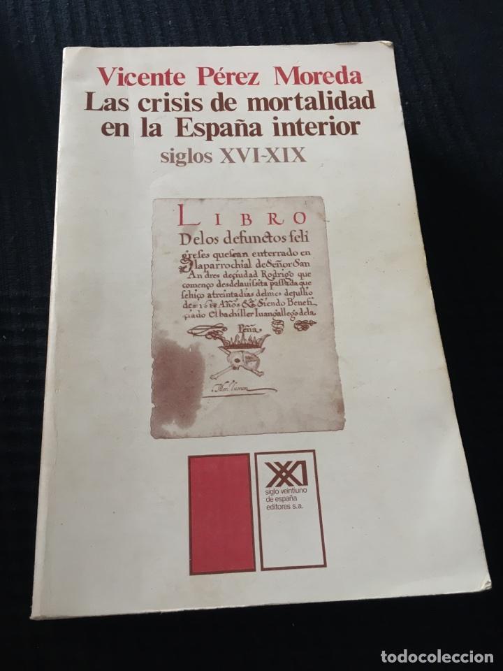 LAS CRISIS DE MORTALIDAD EN LA ESPAÑA INTERIOR (Libros de Segunda Mano - Pensamiento - Sociología)