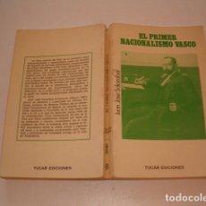 Libros de segunda mano: EL PRIMER NACIONALISMO VASCO. INDUSTRIALISMO Y CONCIENCIA NACIONAL. RMT79529.. Lote 81090920