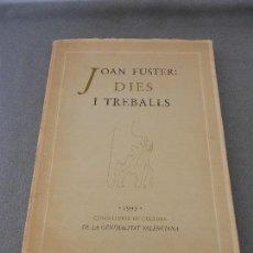 Libros de segunda mano: JOAN FUSTER. DIES Y TREBALLS. Lote 80749374