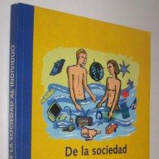 Libros de segunda mano: DE LA SOCIEDAD AL INDIVIDUO - EVOLUCION DEL SISTEMA DE VALORES *. Lote 82021592