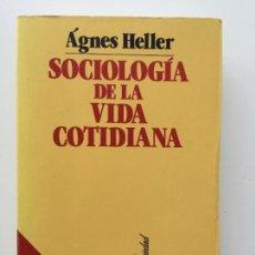 Libros de segunda mano: SOCIOLOGIA DE LA VIDA COTIDIANA - AGNES HELLER - EDICIONES PENINSULA. Lote 174373927