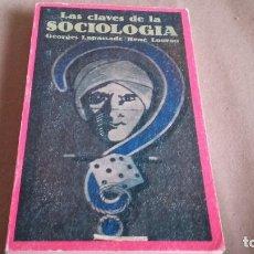 Libros de segunda mano: LAS CLAVES DE LA SOCIOLOGIA, POR GEORGES LAPASSADE Y RENÉ LOURAU.. Lote 82459248