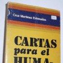 Libros de segunda mano: CARTAS PARA EL HUMANISMO SOCIAL - CRUZ MARTÍNEZ ESTERUELAS (LA RÁBIDA, 1976). Lote 83050320