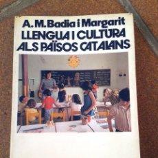 Libros de segunda mano: LLENGUA I CULTURA ALS PAÏSOS CATALANS. A. M BADIA I MARGARIT. Lote 83053220