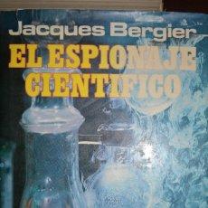 Libros de segunda mano: EL ESPIONAJE CIENTIFICO. PLAZA & JANES. AUTOR: JACQUES BERGIER. Lote 83340492