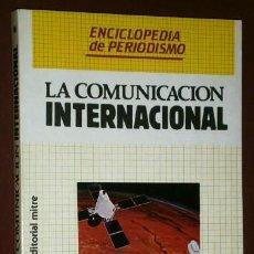 Libros de segunda mano: LA COMUNICACIÓN INTERNACIONAL POR ESCRICHE, FONTCUBERTA, MOLINERO Y MURCIANO; MITRE BARCELONA 1985. Lote 83811340