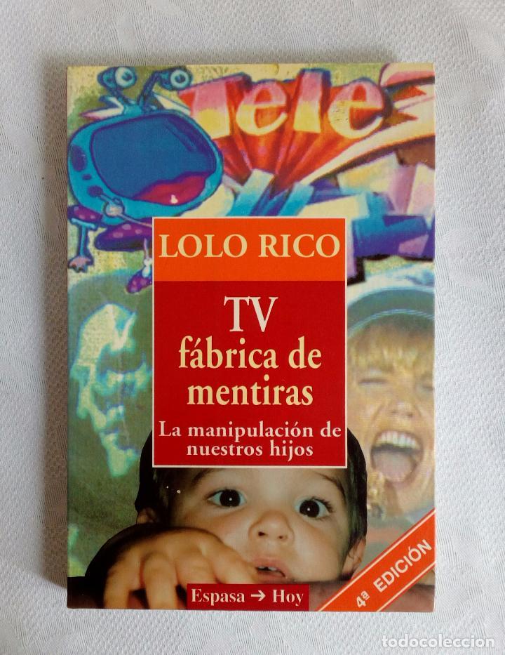 TV FÀBRICA DE MENTIRAS - LOLO RICO - ESPASA 1993. (Libros de Segunda Mano - Pensamiento - Sociología)