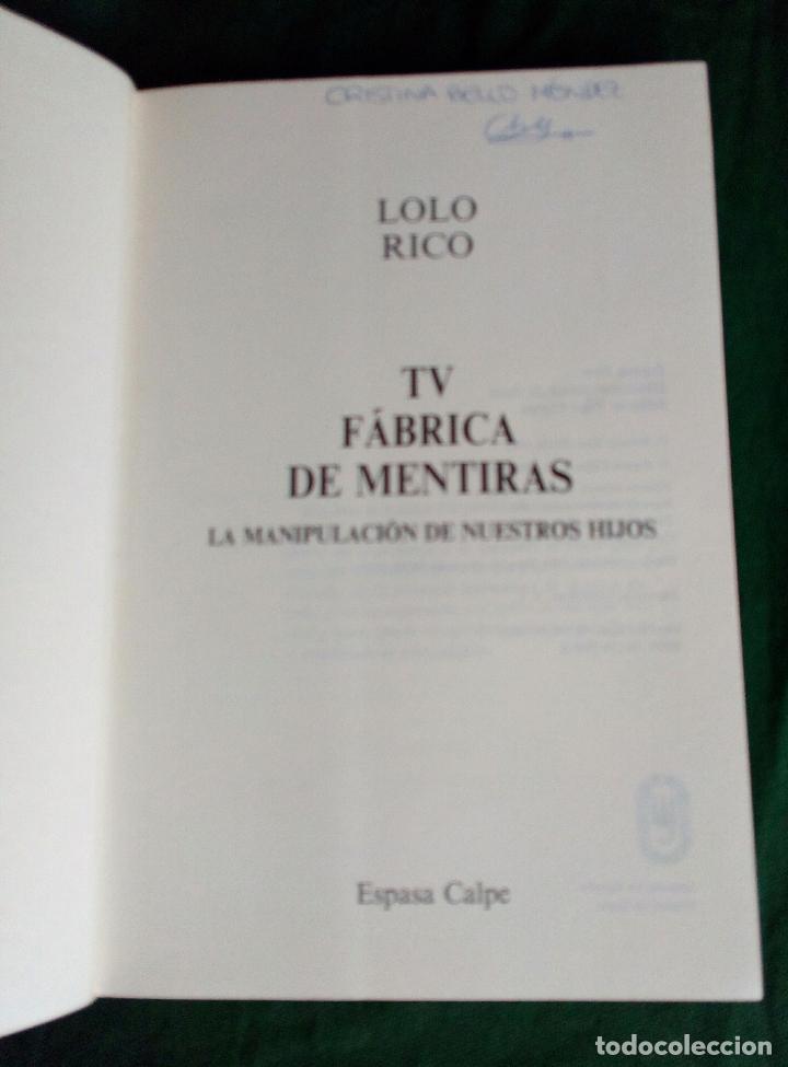 Libros de segunda mano: TV FÀBRICA DE MENTIRAS - LOLO RICO - ESPASA 1993. - Foto 4 - 84813148