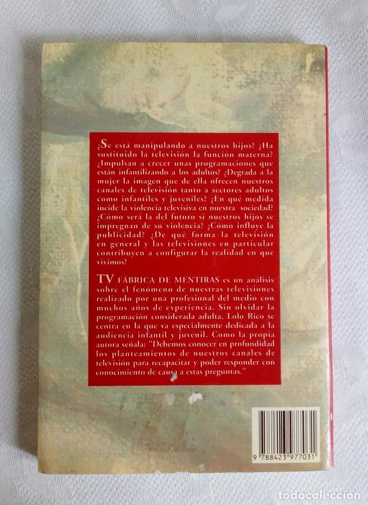 Libros de segunda mano: TV FÀBRICA DE MENTIRAS - LOLO RICO - ESPASA 1993. - Foto 6 - 84813148