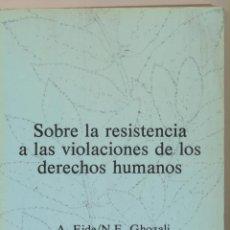 Libros de segunda mano: SOBRE LA RESISTENCIA A LAS VIOLACIONES DE LOS DERECHOS HUMANOS. 1ª EDICIÓN SERBAL/UNESCO 1984.. Lote 84856672