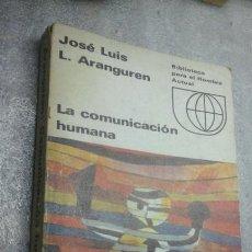 Libros de segunda mano: LA COMUNICACION HUMANA.ARANGUREN.1975. Lote 85305762