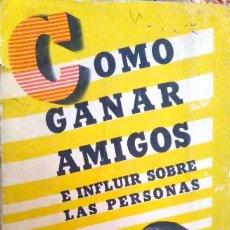 Libros de segunda mano: DALE CARNEGIE. COMO GANAR AMIGOS. BUENOS AIRES. 1951.. Lote 85504788