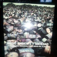 Libros de segunda mano: LIBRO Nº 870 MEDIO AMBIENTE Y SOCIEDAD ERNEST GARCIA. Lote 86011936