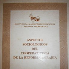 Libros de segunda mano: ASPECTOS SOCIOLOGICOS DEL COOPERATIVISTA DE LA REFORMA AGRARIA EPOCA 1988 EDICION DE 500 EJEMPLARES. Lote 86046624