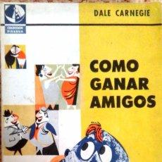 Libros de segunda mano: DALE CARNEGIE. COMO GANAR AMIGOS. BUENOS AIRES. 1960.. Lote 86085040