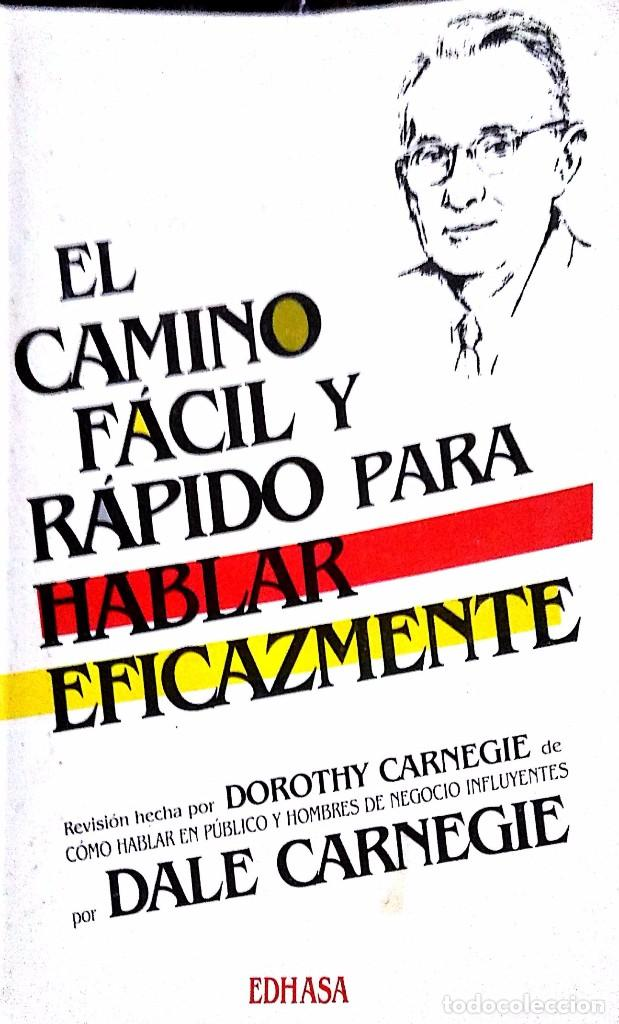 DALE CARNEGIE. EL CAMINO FÁCIL Y RÁPIDO PARA HABLAR EFICAZMENTE. BARCELONA. 1990. (Libros de Segunda Mano - Pensamiento - Sociología)