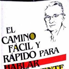 Libros de segunda mano: DALE CARNEGIE. EL CAMINO FÁCIL Y RÁPIDO PARA HABLAR EFICAZMENTE. BARCELONA. 1990.. Lote 86088488