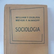Libros de segunda mano: SOCIOLOGÍA. WILLIAM F. OGBURN. AGUILAR. 1966. Lote 86302864