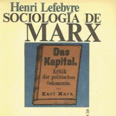 Libros de segunda mano: SOCIOLOGÍA DE MARX. HENRI LEFEBVRE.. Lote 86558272