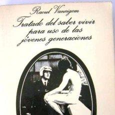 Libros de segunda mano: TRATADO DEL SABER VIVIR PARA USO DE LAS NUEVAS GENERACIONES POR RAOUL VANEIGEM DE ED. ANAGRAMA 1977. Lote 142187588