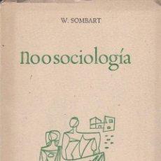 Libros de segunda mano: NOOSOCIOLOGÍA, DE WERNER SOMBART. ED. INSTITUTO DE ESTUDIOS POLÍTICOS, 1962. . Lote 86829436