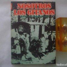 Libros de segunda mano: RAMIREZ HEREDIA. NOSOTROS, LOS GITANOS. 1972. MUY ILUSTRADO. . Lote 86951692