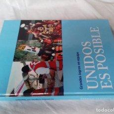 Libros de segunda mano: UNIDOS ES POSIBLE-GRANDES LOGROS EN EQUIPO-BBVA 2013-VER FOTOS. Lote 86993748
